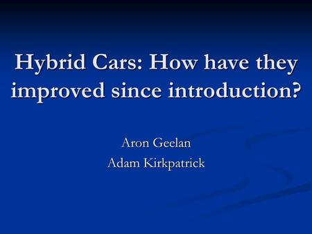 Hybrid Cars: How have they improved since introduction?