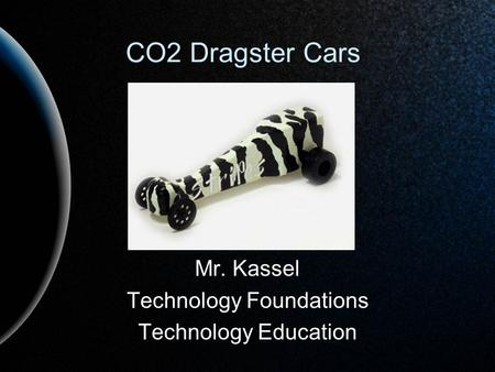 Mr. Kassel Technology Foundations Technology Education