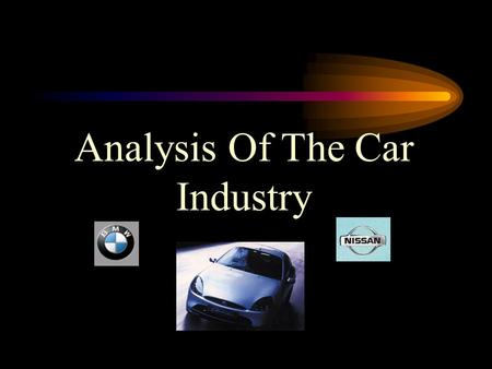 Analysis Of The Car Industry. PEST Analysis POLITICAL –Legislation Environment Company Cars Competition –Taxes and Duty –Subsidies.