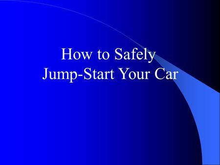 How to Safely Jump-Start Your Car. Jump-starting a car can be dangerous if proper procedures are not followed. Always consult your owners manual for specific.