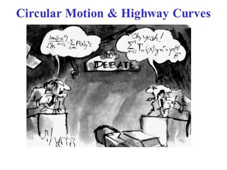 Circular Motion & Highway Curves