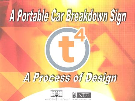 ! A Car Breakdown Sign ! ! Design Brief: Design and manufacture a car breakdown sign that will indicate or warn passing motorists that a car has broken.