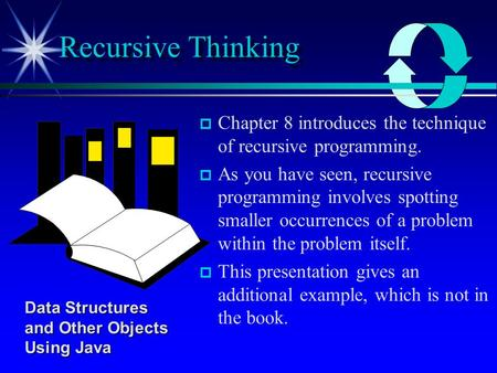 Chapter 8 introduces the technique of recursive programming. As you have seen, recursive programming involves spotting smaller occurrences of a problem.