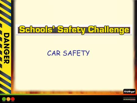 CAR SAFETY. Learning Objective: –To encourage children to be aware of safety in the car and how important it is to take responsibility for their own safety.