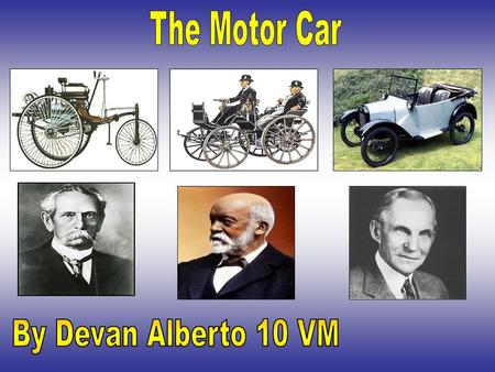 Contents Page Creators of the Car ……………………....... Slide 3-5 Karl Benz ……………………………………Slide 6 Gottlieb Daimler ………………………….…Slide 7 First 4 Wheeled Automobile.