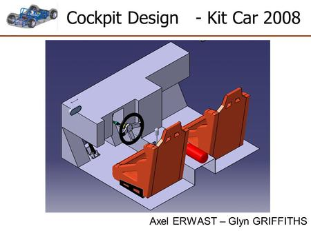 Cockpit Design - Kit Car 2008 Axel ERWAST – Glyn GRIFFITHS.