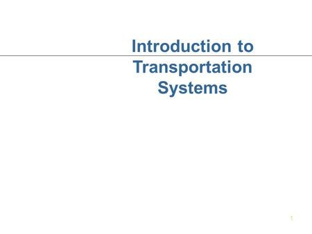 1 Introduction to Transportation Systems. 2 PART II: FREIGHT TRANSPORTATION.