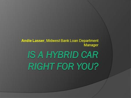 Andie Lasser, Midwest Bank Loan Department Manager.