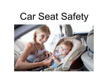 Car Seat Safety.