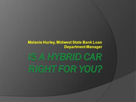 Melanie Hurley, Midwest State Bank Loan Department Manager.