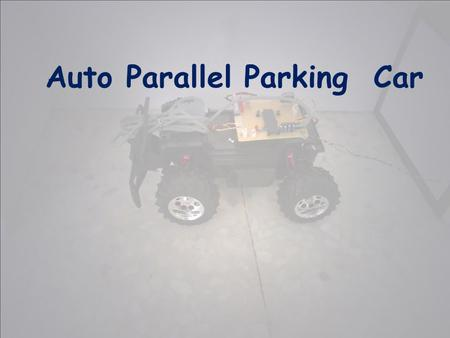 Auto Parallel Parking Car. We created a Car that can identify a parking space and parallel park by itself. The Car drives down a street searching for.