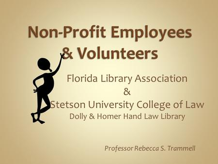 Florida Library Association & Stetson University College of Law Dolly & Homer Hand Law Library Professor Rebecca S. Trammell.