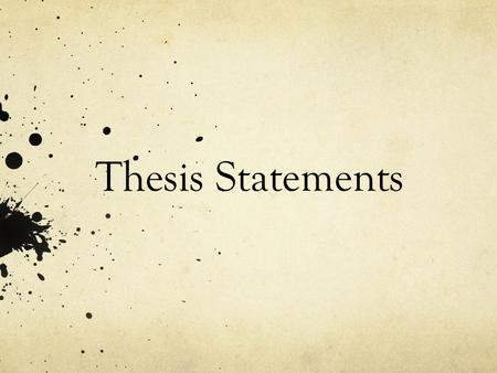 Thesis Statements.
