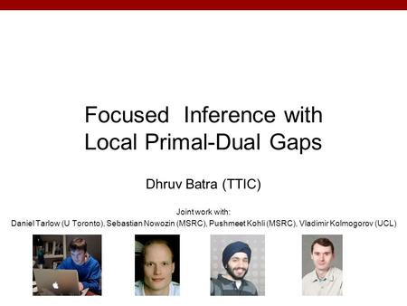 Focused Inference with Local Primal-Dual Gaps