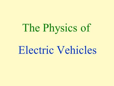 The Physics of Electric Vehicles. Circle Calibrate your video screen or projector. The next slide must show as a circle for the pictures to have the correct.