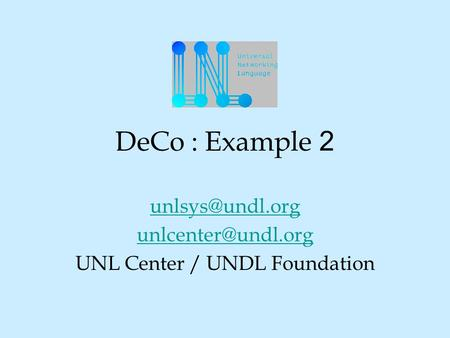DeCo : Example 2  UNL Center / UNDL Foundation.
