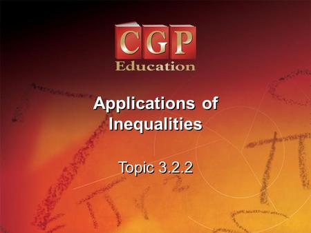1 Topic 3.2.2 Applications of Inequalities Applications of Inequalities.