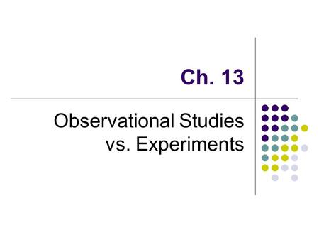 Observational Studies vs. Experiments