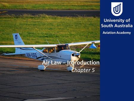 Air Law – Introduction Chapter 5.