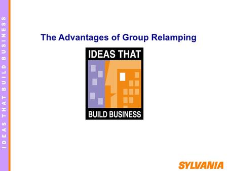 The Advantages of Group Relamping. Why Group Relamp Lamp replacement on an as-needed basis, only after lamp has failed Spot Relamping labor cost is generally.