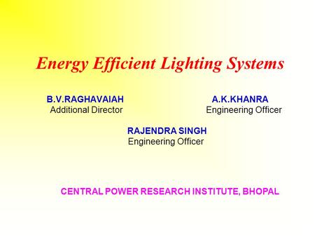 <strong>Energy</strong> Efficient Lighting Systems B. V. RAGHAVAIAH A. K