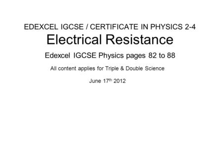 EDEXCEL IGCSE / CERTIFICATE IN PHYSICS 2-4 Electrical Resistance