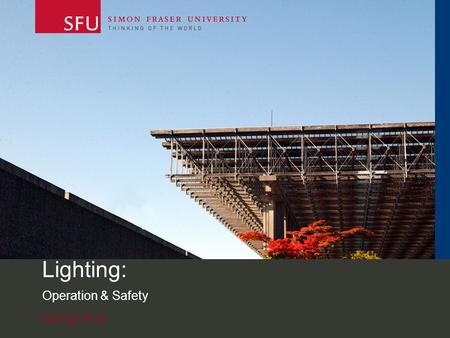 Spring 2012 Lighting: Operation & Safety.  2 Lighting Kits Before Borrowing Lighting Kits Complete the online quiz.