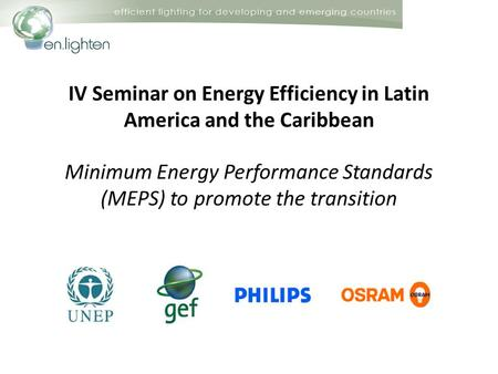 IV Seminar on Energy Efficiency in Latin America and the Caribbean Minimum Energy Performance Standards (MEPS) to promote the transition.