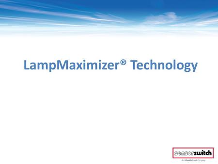LampMaximizer® Technology