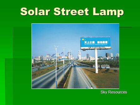Solar Street Lamp Solar Street Lamp Sky Resources.