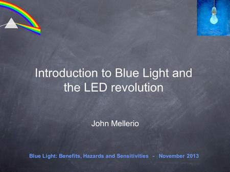 Introduction to Blue Light and the LED <strong>revolution</strong>