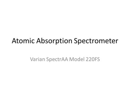 Atomic Absorption Spectrometer Varian SpectrAA Model 220FS.