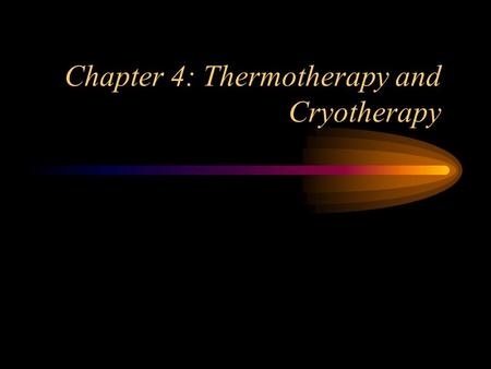 Chapter 4: Thermotherapy and Cryotherapy