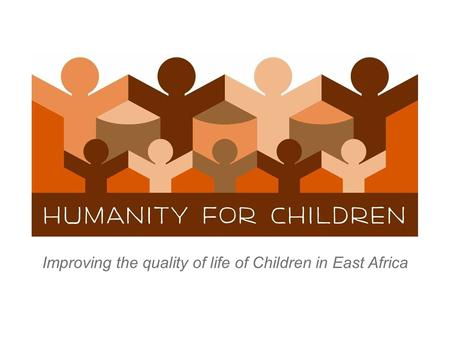 Improving the quality of life of Children in East Africa.