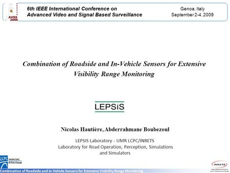 Genoa, Italy September 2-4, 2009 6th IEEE International Conference on Advanced Video and Signal Based Surveillance Combination of Roadside and In-Vehicle.