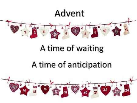 A time of waiting A time of anticipation Advent. Our Advent series On the edge of faith Building with God.