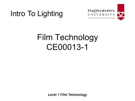 Intro To Lighting Level 1 Film Technology Film Technology CE00013-1.