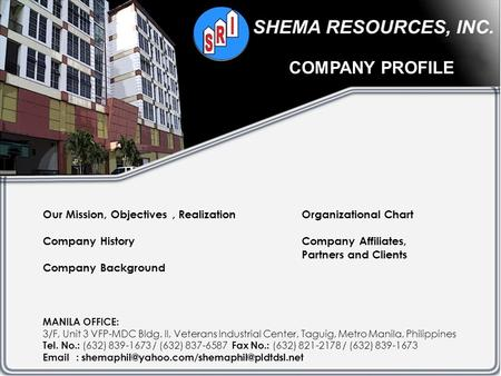COMPANY PROFILE Our Mission, Objectives , Realization Company History