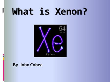 What is Xenon? By John Cohee.