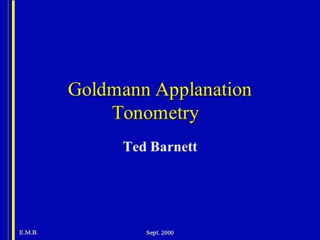 Goldmann Applanation Tonometry