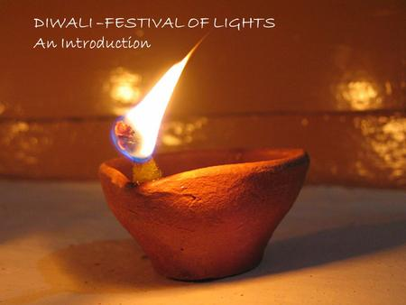 DIWALI –FESTIVAL OF LIGHTS An Introduction. Before Diwali we send cards to our friends and family.