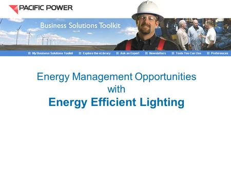 Energy Management Opportunities with Energy Efficient Lighting.