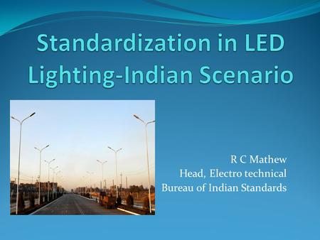 Standardization in LED Lighting-Indian Scenario