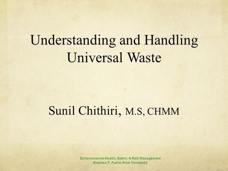 "INTRODUCTION TOPIC: The ""Universal Waste Rule"" is designed to encourage recycling and proper disposal of some common, widespread, hazardous wastes RELEVANCE:"