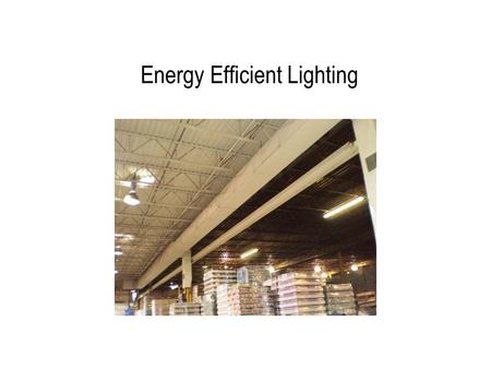 Energy Efficient Lighting. Overview Fundamentals –Light Quantity –Light Quality –Glare –Energy efficiency –Lighting and Productivity Inside-out Approach.