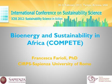 Bioenergy and Sustainability in Africa (COMPETE) Francesca Farioli, PhD CIRPS-Sapienza University of Rome.