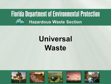 Hazardous Waste Section Universal Waste. Management Standards For.