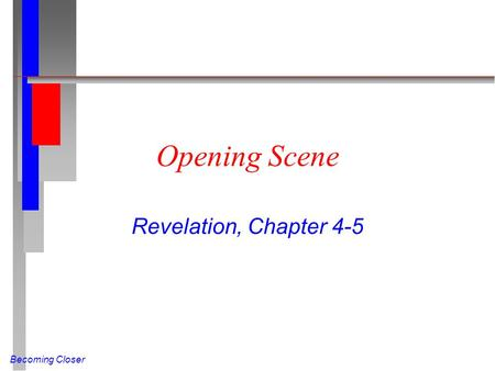 Becoming Closer Opening Scene Revelation, Chapter 4-5.