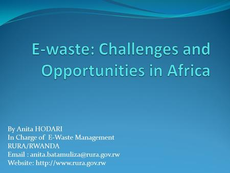 E-waste: Challenges and Opportunities in Africa