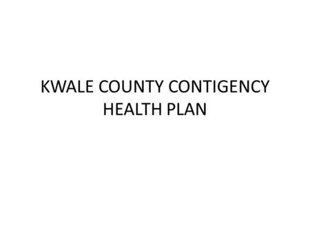 KWALE COUNTY CONTIGENCY HEALTH PLAN